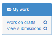 screenshot showing Work on drafts or View Submissions option on the My work menu