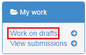 screenshot showing the Work on drafts option under the my work menu