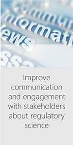 Improve communication and engagement with stakeholders about regulatory science
