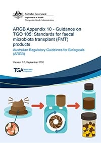 Download ARGB Appendix 10: Guidance on TGO 105: Standards for faecal microbiota transplant (FMT) products