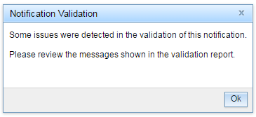 Notification Validation: Some issues were detected in the validation of this notification. Please review the messages shown in the validation report.